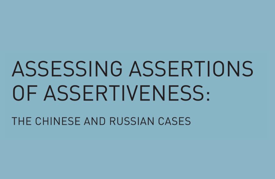 Great Power Assertiviness China Russia