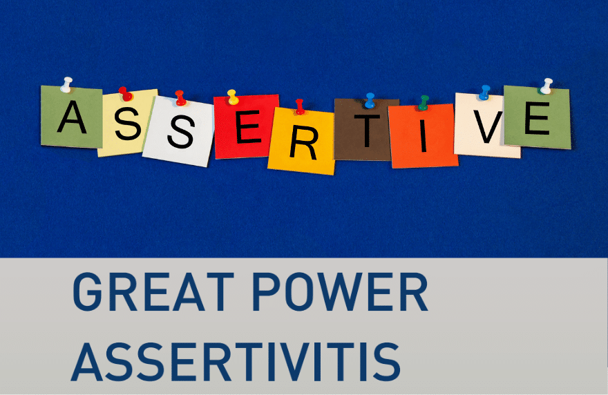 Great power Assertivitis